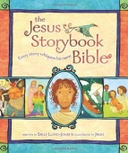 The Jesus Storybook Bible: Every story whispers his name.