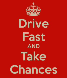 drive-fast-and-take-chances-2